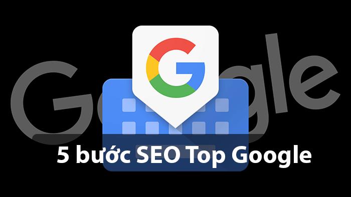 5 Bước SEO Top Google đơn giản